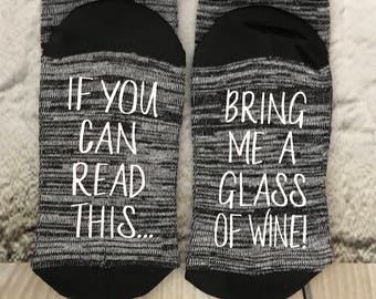 Wine Socks, 50% off SALE, If you can read this bring me a glass of wine, socks, Wine lover, Mom gift, Co-worker Gift