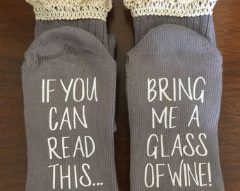 Boots Socks, 50% off SALE, Wine Socks,  Gift for her If you can read this bring me a glass of wine Boot Socks Lace-trimmed socks