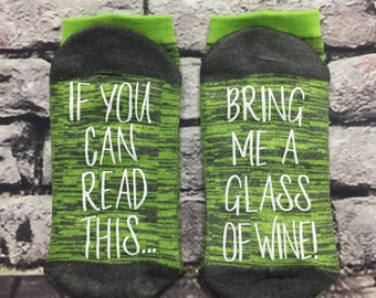 Wine Socks, 50% off SALE,  If you can read this, bring me a glass of wine, Wine socks for her, Birthday for her, Anniversary for her