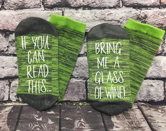 Wine Socks, 50% off SALE, If you can read this bring me a glass of wine socks Wine lover Birthday Anniversary for her Hostess Gift