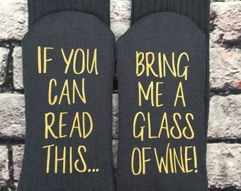 WINE Socks,  50% off SALE, BOOT socks, If you can read this bring me a glass of wine Boot Socks Birthday Anniversary Hostess Gift