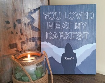 Wood Sign, You Loved Me At My Darkest, Romans 5:8, Bible Art, Romans, Christian Art, Christian Wood Sign, Quote Art, Wood Painting, Chalk