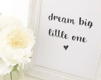 Dream Big Little One Print, Nursery Decor, Nursery Print, Nursery Art, Baby Shower