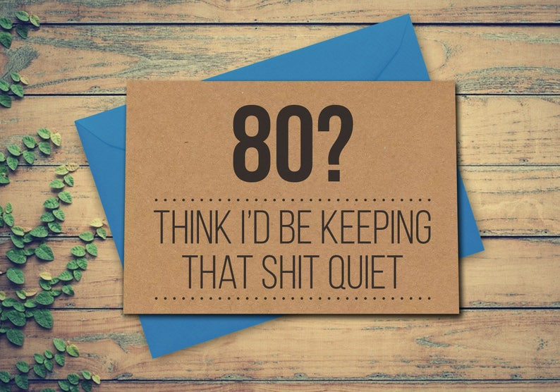 80th Birthday Card Funny 80 Greeting Recycled Kraft Think Id Be Keeping That Shit Quiet Gift