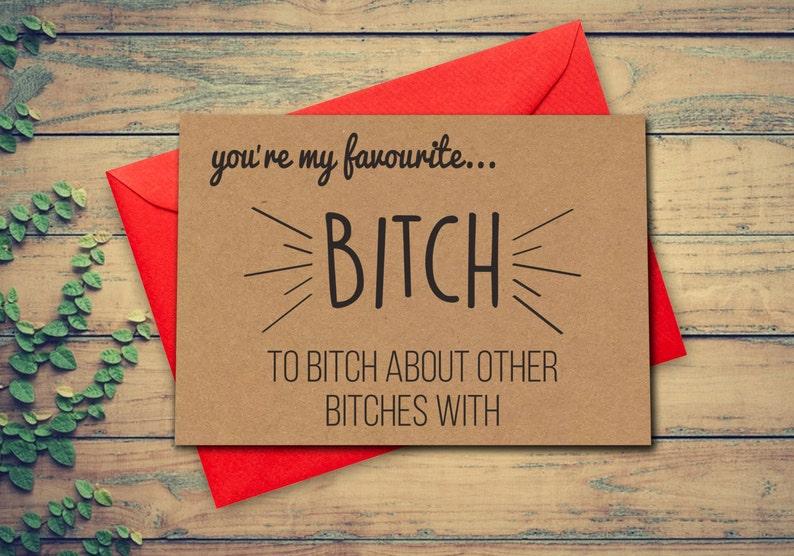 Funny Birthday Card Best Friend Favourite Bitch Girl