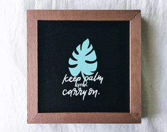 KEEP PALM And Carry On Painting