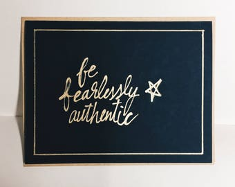 BE FEARLESSLY AUTHENTIC Mini Greeting Card