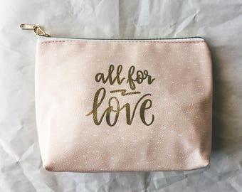 ALL FOR LOVE Makeup Bag