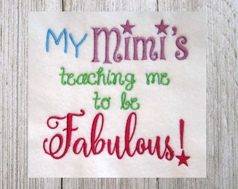 Mimi Design, Machine Embroidery Design, My Mimi's teacing me to be Fabulous, Filled Stitch, 2 Sizes