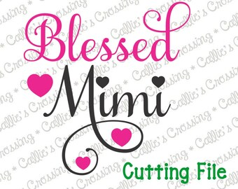 Blessed Mimi Cutting File, Blessed Mimi SVG File, Blessed Mimi Cricut Cutting File, Blessed Mimi, Mimi Designs, SVG Mimi, Mimi Cutting File
