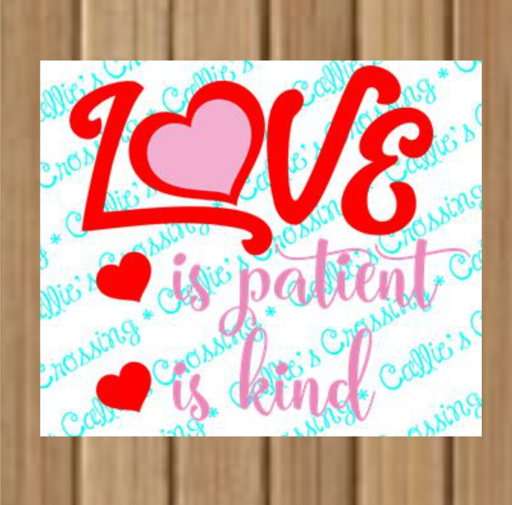 Love is Patient SVG CUTTING File Love is Kind Love | Etsy