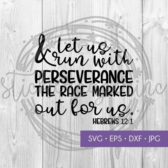 Perseverance Svg Let Us Run With Perseverance Religious Svg Etsy