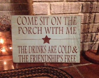 Primitive wooden distressed sign - come sit on the porch with me