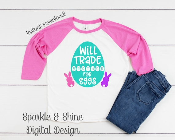 Will Trade Brother For Eggs Easter Svg Dxf Png Easter Svg Etsy