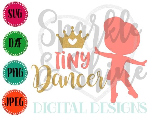 Tiny Dancer Svg Dxf Jpeg Girl Cut File Girl Svg File Etsy