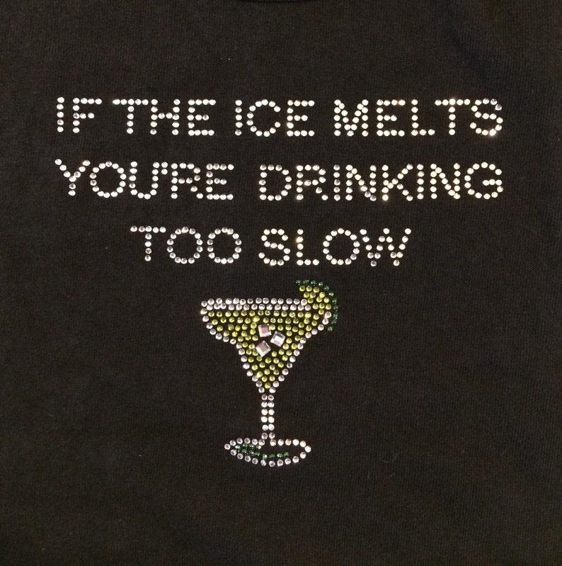 34 Sleeve Rhinestone Bling If The Ice Melts Margarita Shirt