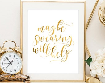 Maybe swearing will help, gold office wall art, gold typography art print, office print, coworker gift, motivational print, gold room decor