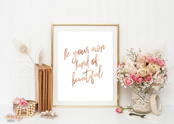 Be Your Own Kind Of Beautiful Dorm Decor Rose Gold Quote Etsy