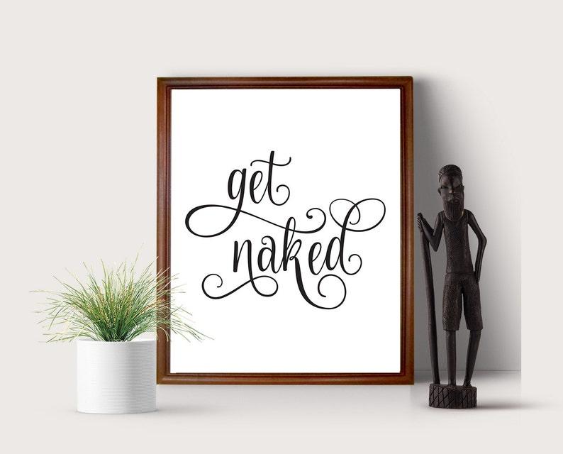 Get Naked Quote Bathroom Wall Art Printable Decor Digital