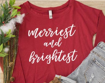 Merriest And Brightest Graphic Pullover...Cute Christmas T-Shirt..Merry Christmas..Cozy Winter Sweatshirt