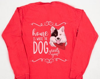 Home Is Where The Dog Greets You..Pink Lily Graphic Tee..Southern Lady..Dog Lovers Tee..Long Sleeve Pocket Tee..Southern Style