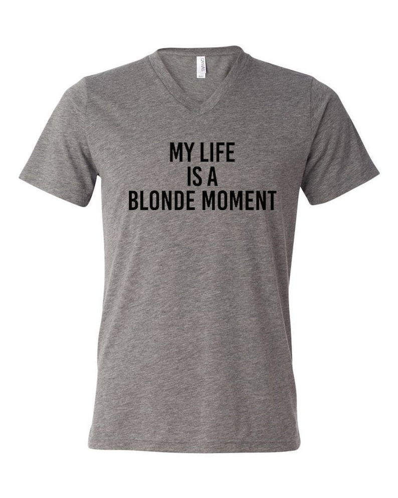 db364e5d0 My Life Is A Blonde Moment V-Neck Graphic Tee..Sassy | Etsy
