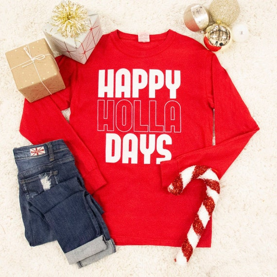 ba1c15bc468 Happy Holla Days Long Sleeve Graphic Tee..Cute Christmas