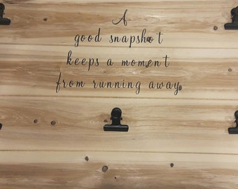 Handcrafted Wooden Clipped Picture Board. Fits 5 5x7 pics A Good Snapshot Keeps A Moment From Running Away