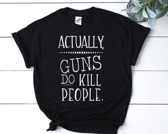 8ac5ae11 DONATE Actually Guns DO Kill People, Anti NRA, enough is enough, Gun  Control Ban Unisex Fit Adult Tee T-shirt Shirt feminist protest rally
