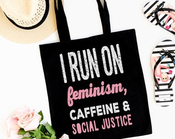 e3956765d4 I Run On Feminism Caffeine And Social Justice RESIST the resistance Black  Cotton Tote Bag persisted protest book bag book lovers gift