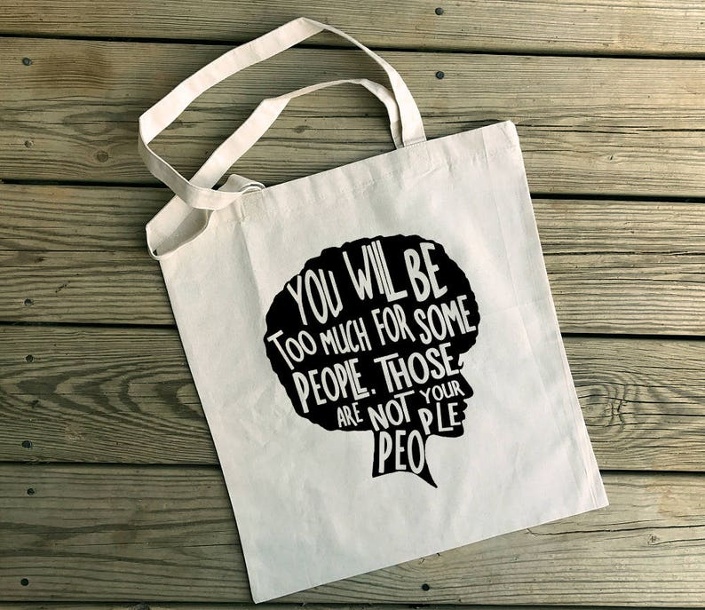 Natural Beige Cotton Tote Bag book bag Not Your People Afro reusable You Will Be Too Much For Some People grocery bag Natural Hair