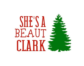 2e73f6c1 She's A Beaut Clark National Lampoon's Christmas Vacation Holiday Funny  Movie SVG Digital Cut File
