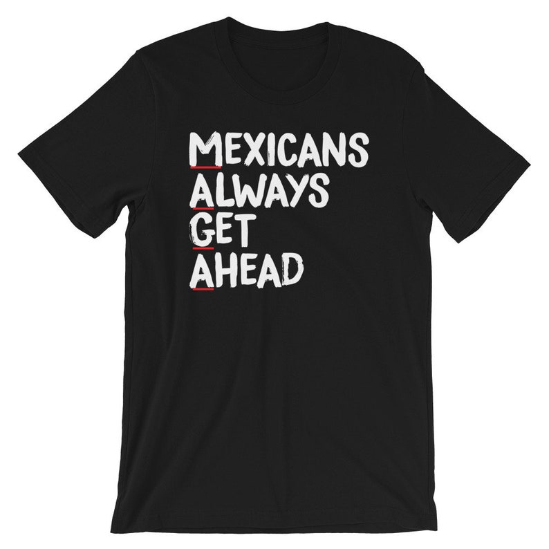 MAGA  Mexicans Always Get Ahead  Keep Families Together  image 0