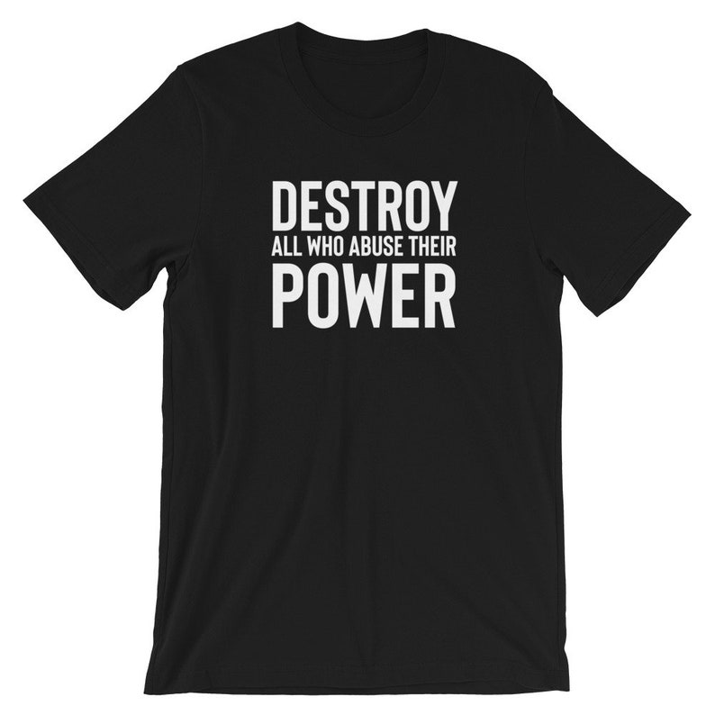 Destroy All who Abuse Power  Anti Capitalism Shirt  Feel the image 0