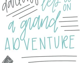 Darling, Let's Go On A Grand Adventure Printable. Digital print. Home wall art.