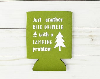 Just Another Beer Drinker With A Camping Problem Beverage Insulator - Choose Your Color
