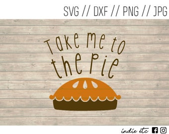 Take Me To The Pie Digital Art File (svg, dxf, png, jpeg)
