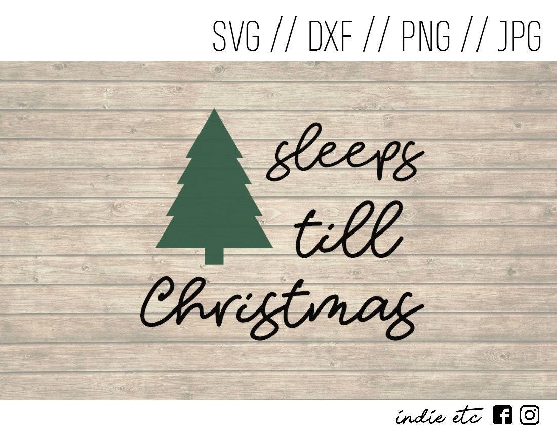 Sleeps Till Christmas Digital Art File with Tree (svg, dxf, png, jpeg)