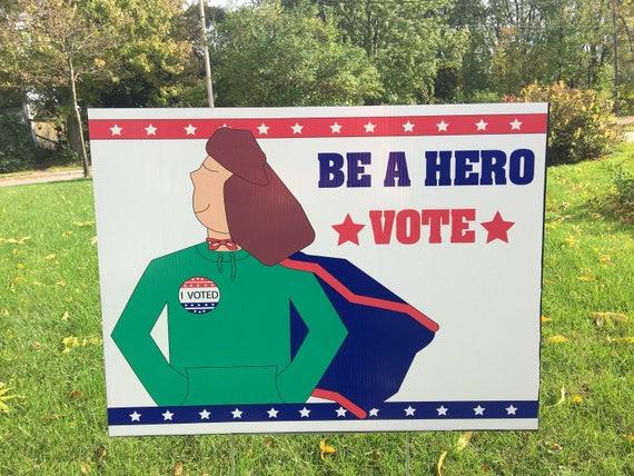 Be A Hero Vote Yard Sign