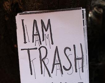 I Am Trash - a zine about self-hate