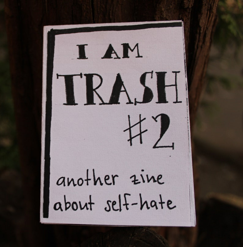 I Am Trash 2  another zine about self-hate image 0