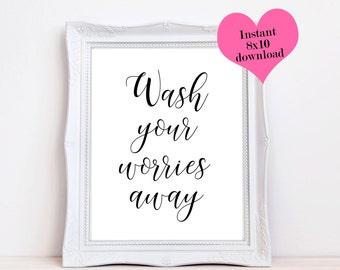 Wash your worries away, Bathroom Wall Decor, Printable Quotes, Bathroom Wall Art, Digital Print, Bathroom Sign, Black And White Prints, 8x10