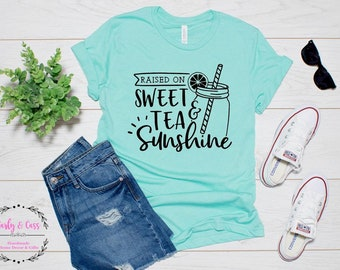 c9f577926 Raised on Sweet Tea, Sweet Tea Shirt, Sweet Tee and Sunshine, Sweet Tea  Shirt, Sunshine Tee, Cute Tee, Gifts For Her, Carly and Cass