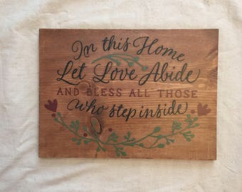 Let love abide Wood Sign, Bless all who come inside, Wood Sign,  House Sign, Rustic Sign, Rustic Wood Sign, Wood Decor, Home Sign