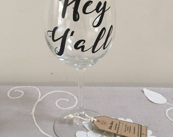 Hey Y'all Wine glass, wine glass, cute gift,. wine, wine lover, southern gift