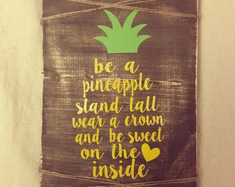 Be a Pineapple Wood Sign, pineapple wood sign, pineapple sign. wood pineapple sign, Rustic Sign, pineapple decor