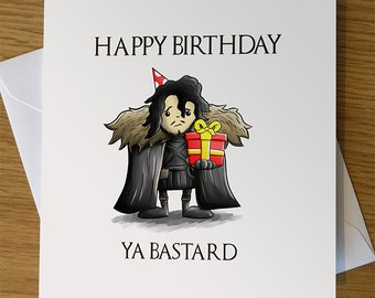 Game of Thrones Birthday Card, Jon Snow, Game of Thrones, Funny Card, Pun Card, Funny Birthday, Bastard, GoT, Birthday, Game of Thrones Fan