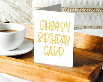 Cheesy Birthday Card - Folded Notecard with Envelope - Greeting Card - Personal Note - Gift