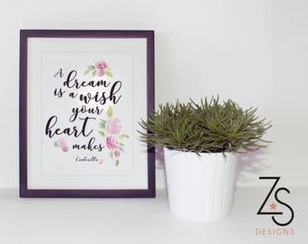 Printed Quote with floral pattern - Cinderella a dream is a wish your heart makes