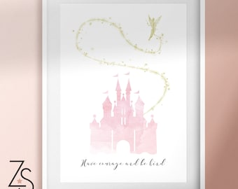Cinderella Disney Inspired Castle Print with Quote 'Have Courage and Be Kind' ft. tinker bell - Pink, blue or grey - A5, A4, A3 or 5x7 Card